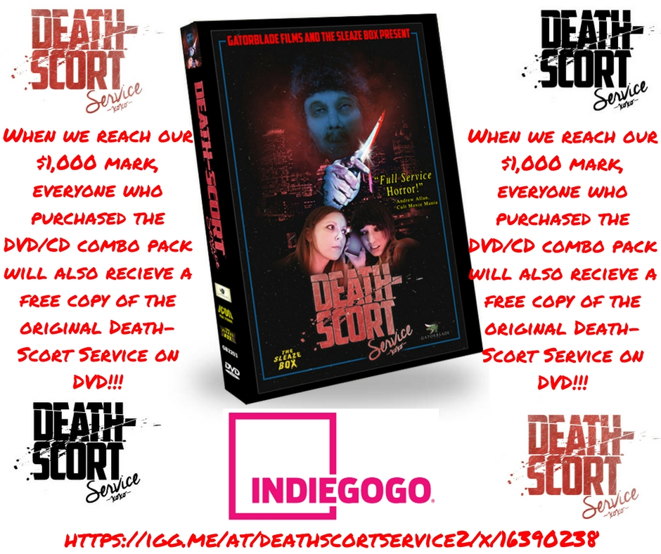 When we reach our $1,000 goal, everyone who purchased the DVD-CD combo pack will also recieve a free copy of the original Death-Scort Service on DVD!!!